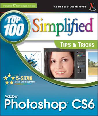 Adobe Photoshop CS6 Top 100 Simplified Tips and Tricks (BOK)