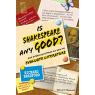 Is Shakespeare Any Good? (BOK)