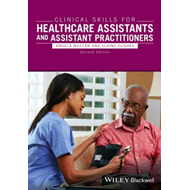 Clinical Skills for Healthcare Assistants and Assistant Prac (BOK)