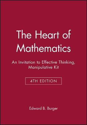 The Heart of Mathematics: An Invitation to Effective Thinking Third Edition Manipulative Kit (BOK)
