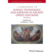 Companion to Science, Technology, and Medicine in Ancient Gr (BOK)