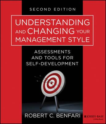 Understanding and Changing Your Management Style (BOK)