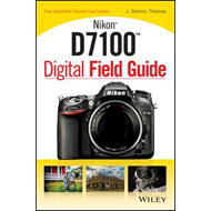 Nikon D7100 Digital Field Guide (BOK)