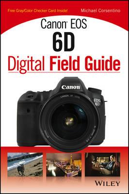 Canon EOS 6D Digital Field Guide (BOK)