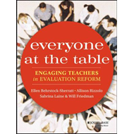 Everyone at the Table: Engaging Teachers in Evaluation Reform (BOK)