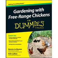 Gardening with Free-Range Chickens For Dummies (BOK)