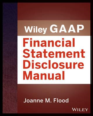 Wiley GAAP: Financial Statement Disclosures Manual (BOK)