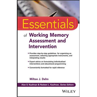 Essentials of Working Memory Assessment and Intervention (BOK)