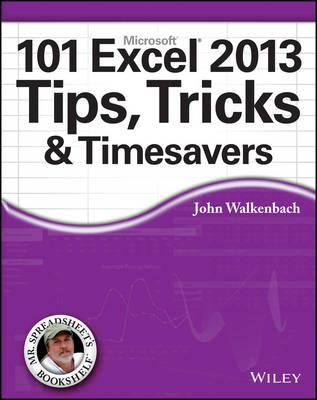 101 Excel 2013 Tips, Tricks and Timesavers (BOK)