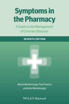 Symptoms in the Pharmacy 7E - a Guide to the      Management (BOK)