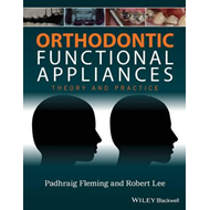 Orthodontic Functional Appliances - Theory and    Practice (BOK)