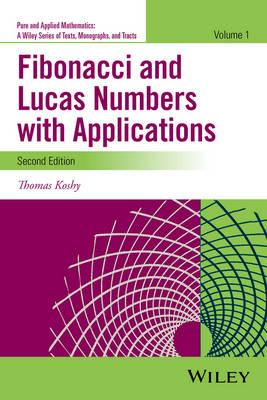 Fibonacci and Lucas Numbers with Applications, Volume 1 (BOK)