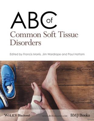 ABC of Common Soft Tissue Disorders (BOK)