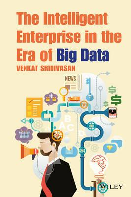 Intelligent Enterprise in the Era of Big Data (BOK)