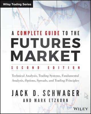 Complete Guide to the Futures Market, 2E (BOK)