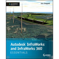 Autodesk InfraWorks and Infraworks 360 Essentials (BOK)