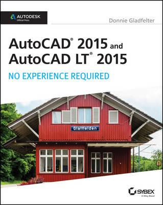 AutoCAD 2015 and AutoCAD LT 2015: No Experience Required (BOK)