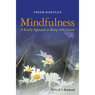 Mindfulness: A Kindly Approach to Being with Cancer (BOK)