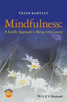 Mindfulness - a Kindly Approach to Being with     Cancer (BOK)
