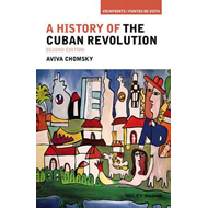 History of the Cuban Revolution, Second Edition (BOK)