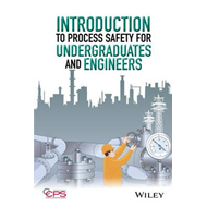 Introduction to Process Safety for Undergraduates and Engine (BOK)