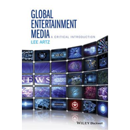 Global Entertainment Media: A Critical Introduction (BOK)