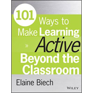 101 Ways to Make Learning Active Beyond the Classroom (BOK)