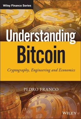 Understanding Bitcoin: Cryptography, Engineering and Economi (BOK)