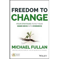 Freedom to Change: Four Strategies to Put Your Inner Drive i (BOK)