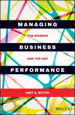 Managing Business Performance - the Science and   the Art (BOK)