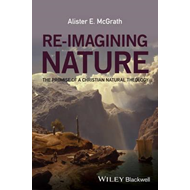 Re-imagining Nature - the Promise of a Christian  Natural Th (BOK)