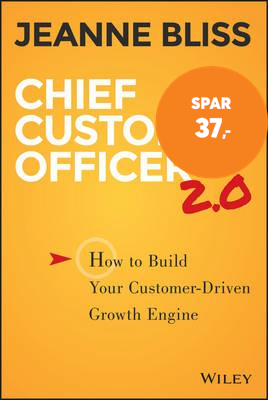 Chief Customer Officer 2.0 - How to Build Your Customer-Driven Growth Engine (BOK)