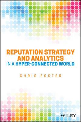 Reputation Strategy and Analytics in a Hyper-Connected World (BOK)