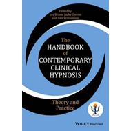 Handbook of Contemporary Clinical Hypnosis -  Theory and Pra (BOK)