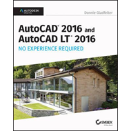 AutoCAD 2016 and AutoCAD LT 2016 No Experience Required (BOK)