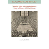 Managing Tudor and Stuart Parliaments (BOK)