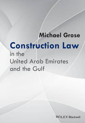 Construction Law in the United Arab Emirates and  the Gulf (BOK)