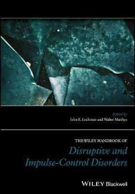 Wiley Handbook of Disruptive and Impulse-Control Disorders (BOK)