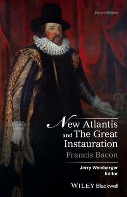 New Atlantis and the Great Instauration, Second Edition (BOK)