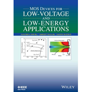 MOS Devices for Low-Voltage and Low-Energy Applications (BOK)