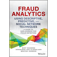 Fraud Analytics Using Descriptive, Predictive, and Social Ne (BOK)