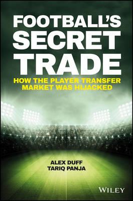 Football's Secret Trade - How the Player Transfer Market Was (BOK)