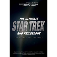 Ultimate Star Trek and Philosophy (BOK)