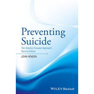 Preventing Suicide - the Solution Focused Approach2e (BOK)