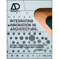 Integrating Innovation in Architecture - Design,  Methods an (BOK)