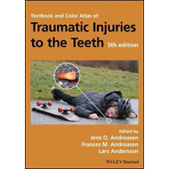 Textbook and Color Atlas of Traumatic Injuries to the Teeth (BOK)