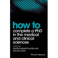 How to Complete a PhD in the Medical and Clinical Sciences (BOK)