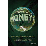 What's Wrong with Money? (BOK)