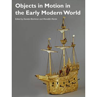 Objects in Motion in the Early Modern World (BOK)