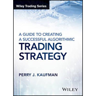 Guide to Creating a Successful Algorithmic Trading Strategy (BOK)